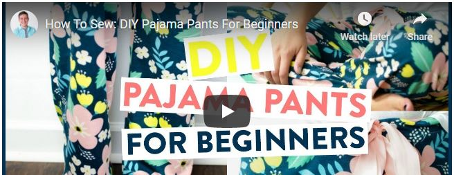 VIDEO TUTORIAL: How to Sew Pajama Pants for Beginners