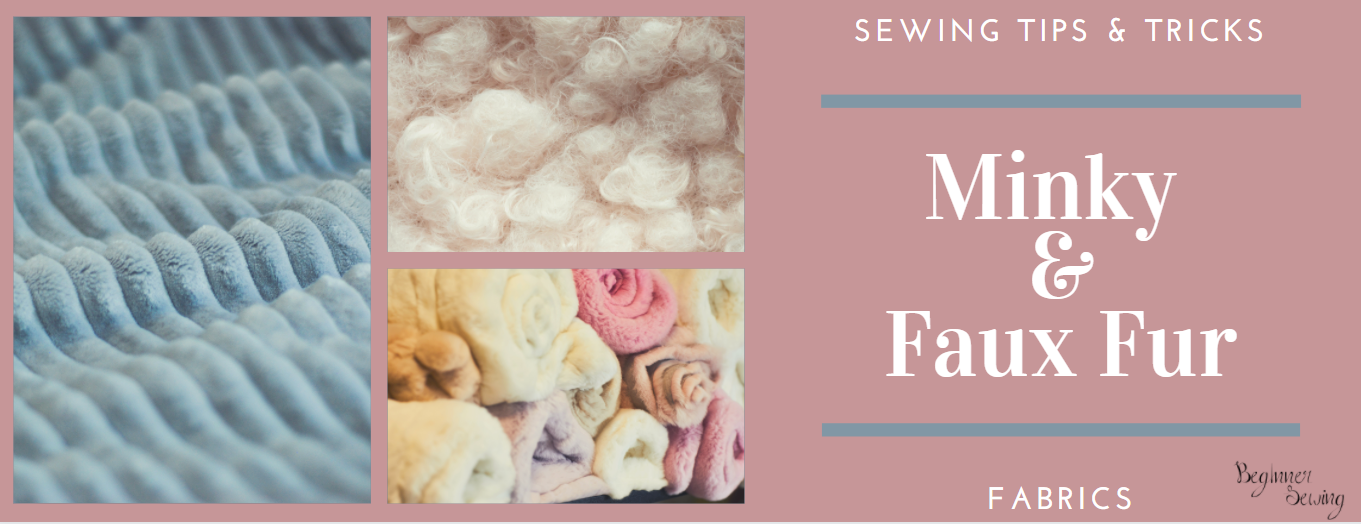 Sewing with Minky and Faux Fur Fabrics Tips