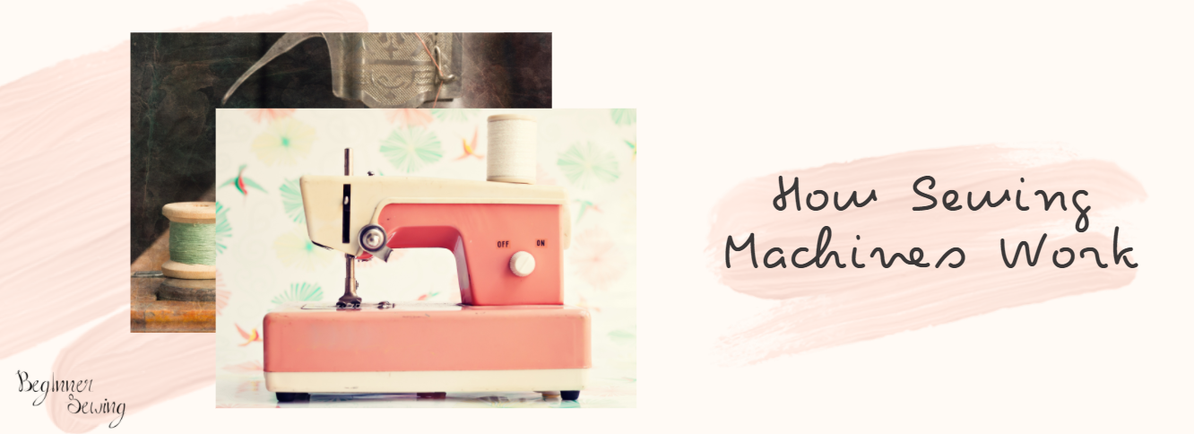 How Sewing Machines Work