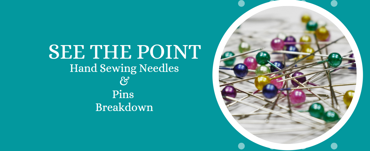 See the Point: Hand Sewing Needles and Pins Breakdown
