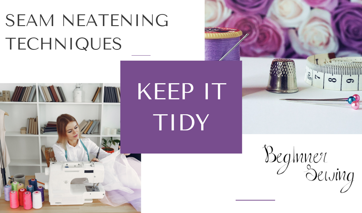 Sewing Tips: Keeping Seams Tidy