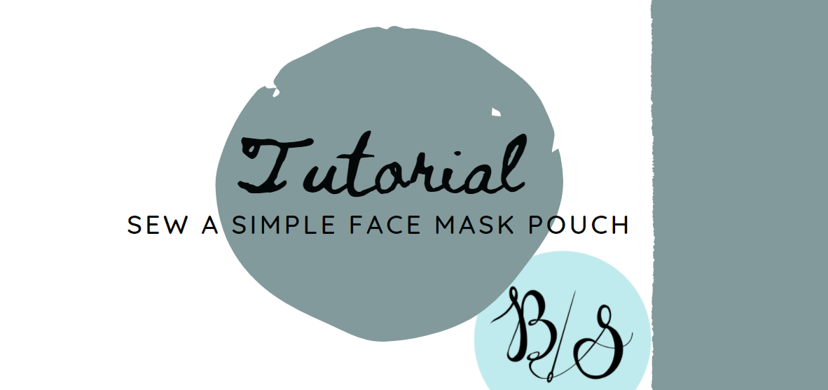 TUTORIAL: Sew a Simple Face Mask Pouch