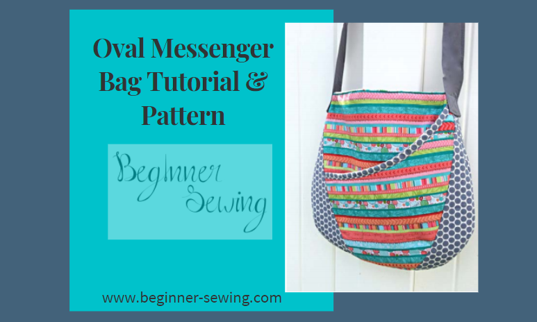 TUTORIAL & FREE PATTERN: Oval Messenger Bag