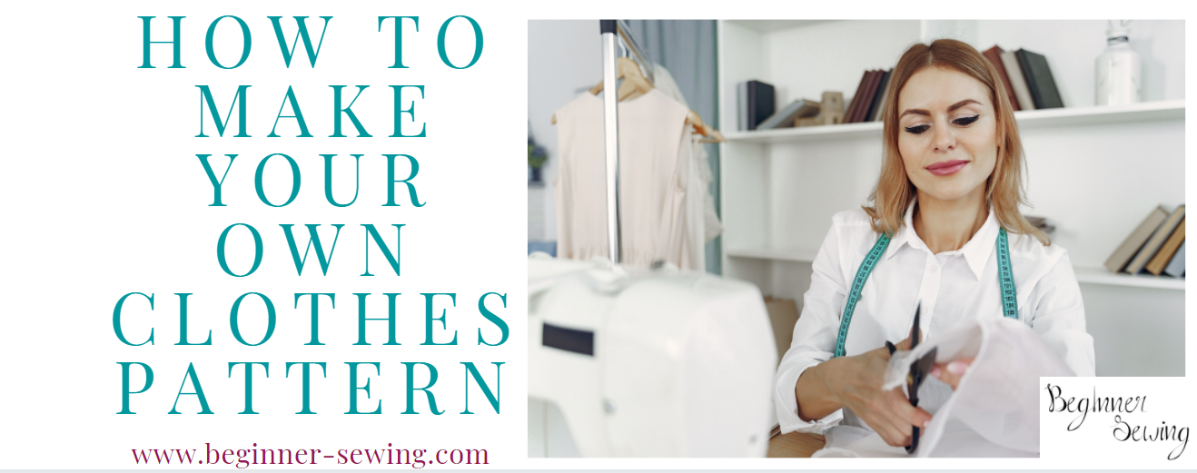 How to Make Your Own Clothes Pattern
