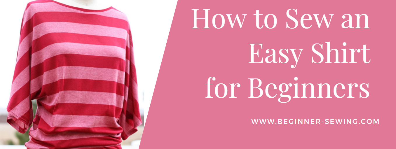 How to Sew an Easy Shirt for Beginners