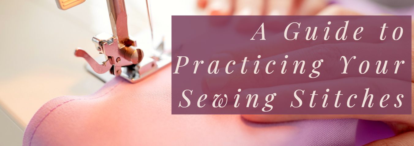 A Guide to Practice Your Sewing Stitches