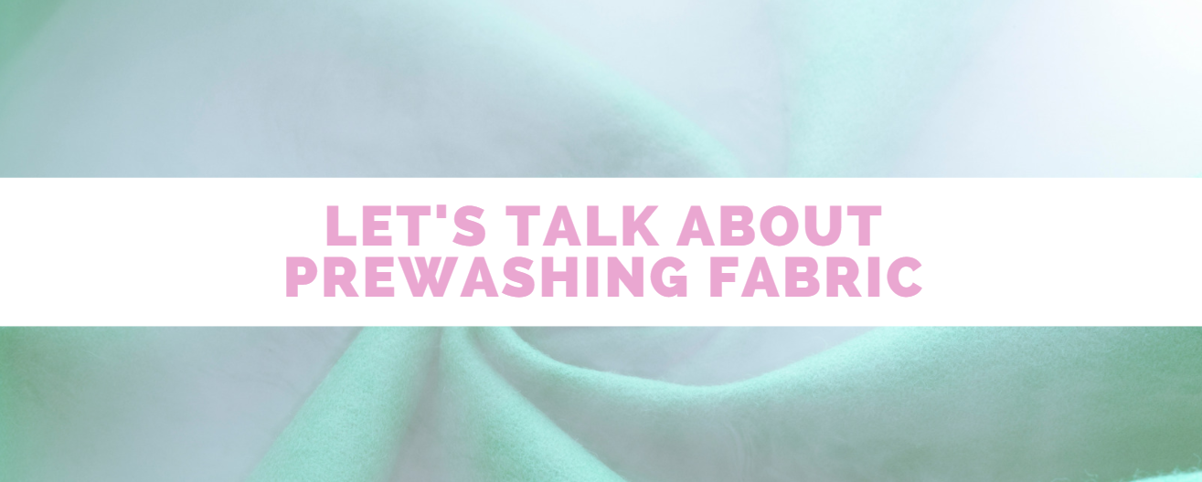 Fabric… To Prewash or Not? That is the Question!