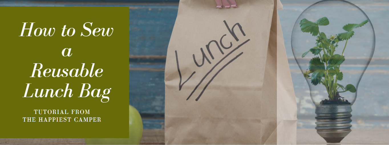How to Sew a Reusable Lunch Bag
