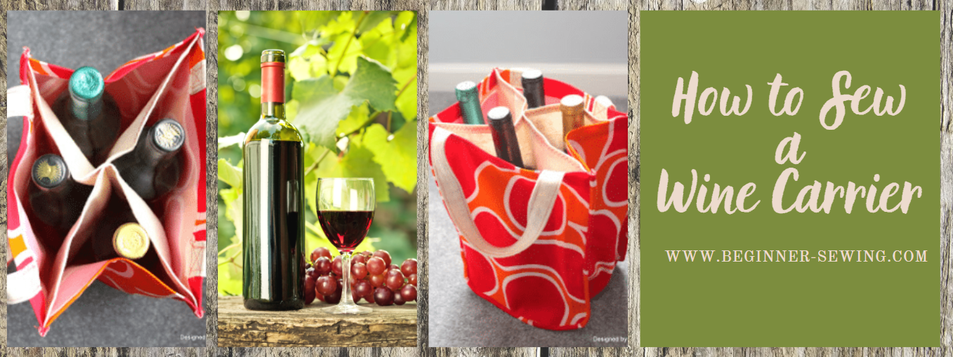 How to Sew a Wine Carrier