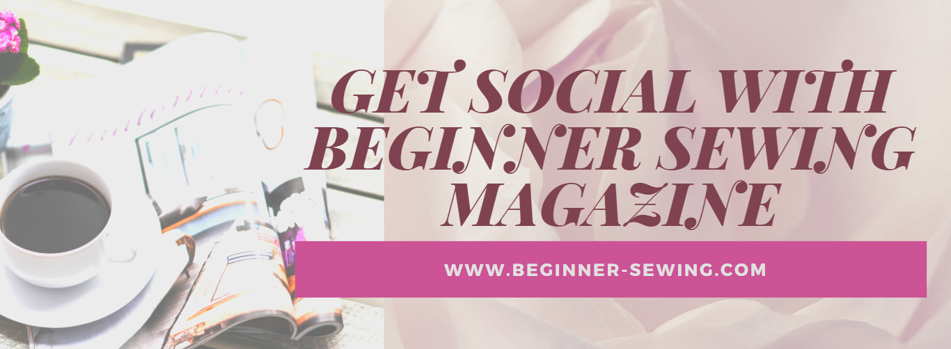 Get Sewing Social with Beginner Sewing Magazine…