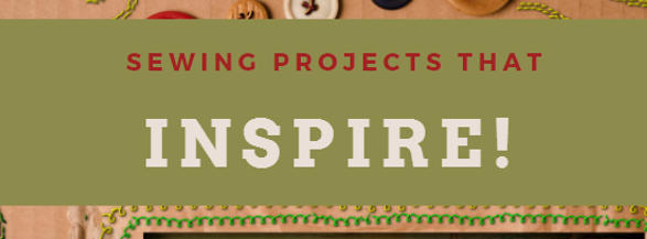 Sewing Projects That Inspire