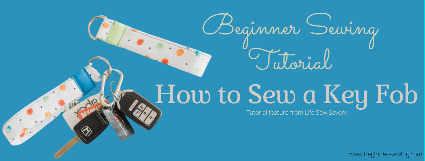Beginner Sewing Tutorial: Key Fob