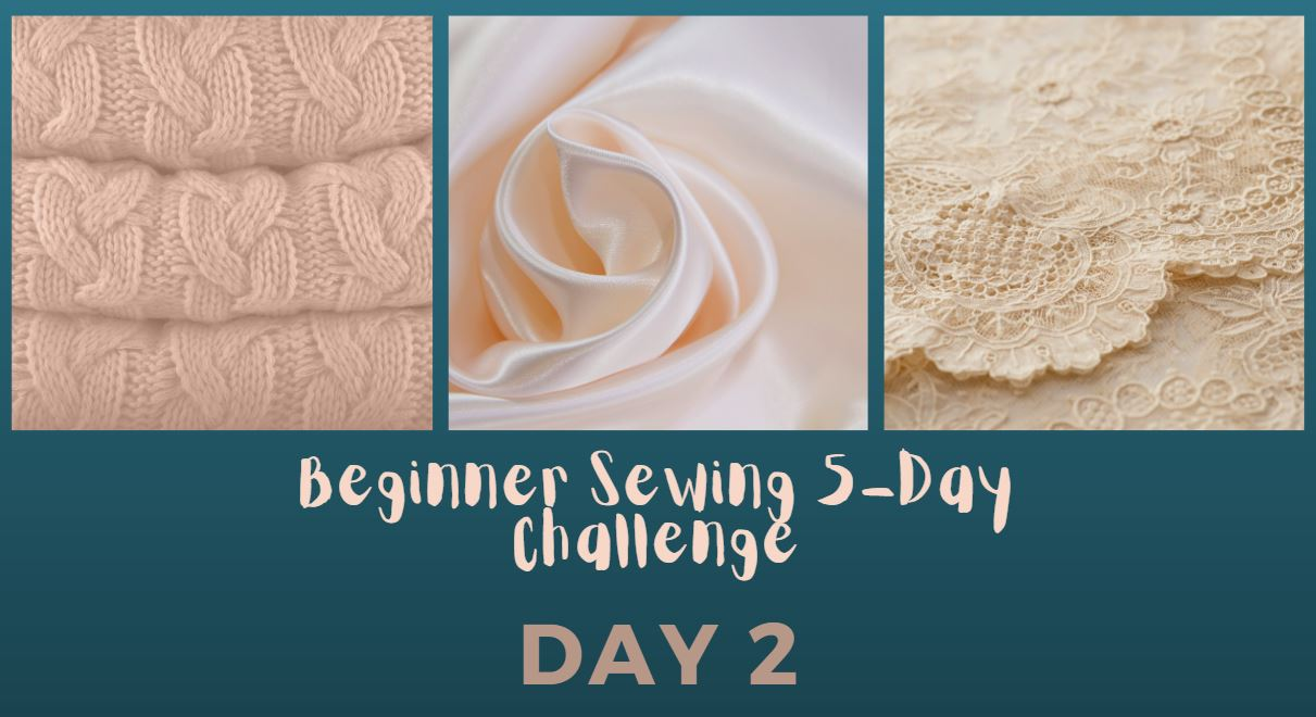 Beginner Sewing Challenge Day 2