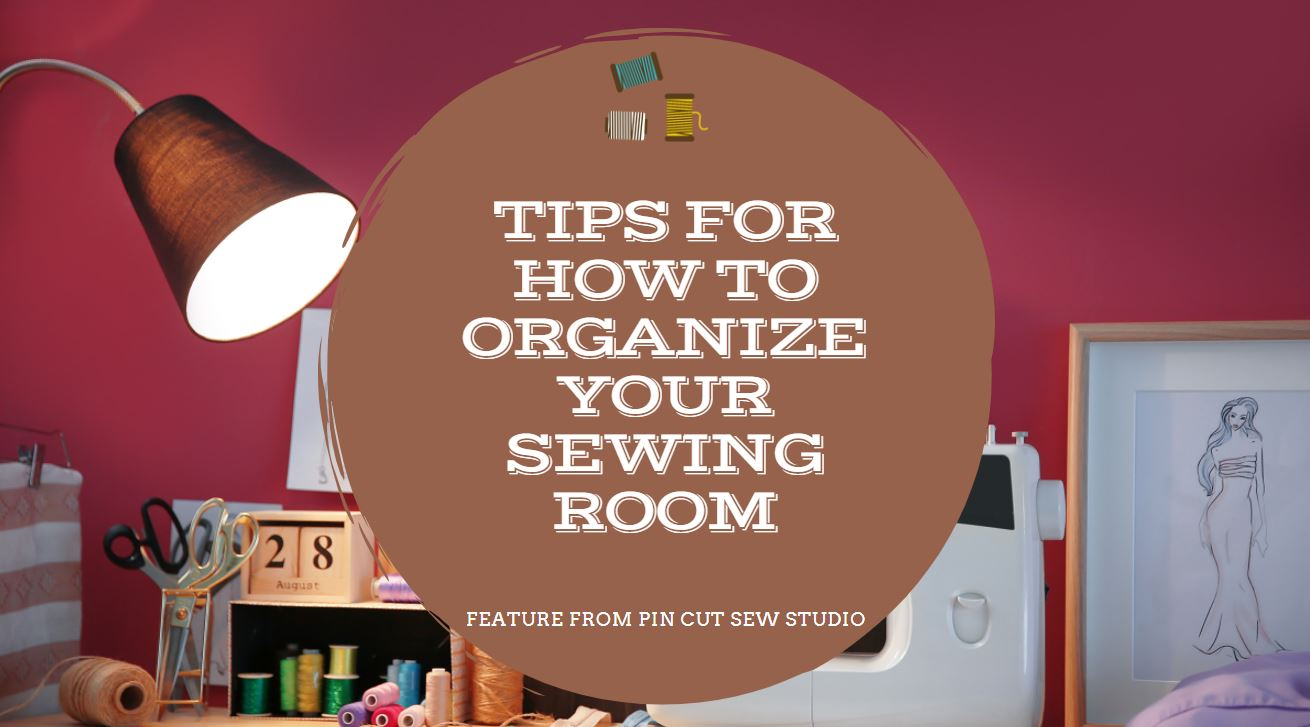 Tips for How to Organize Your Sewing Room