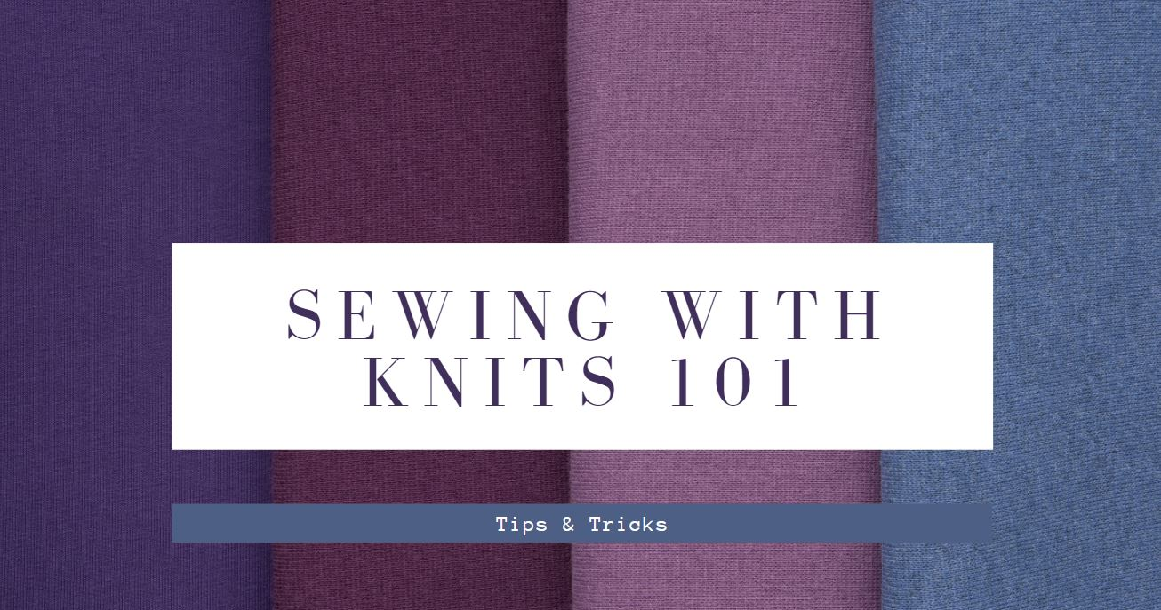 Sewing with Knit Fabric 101: Tips & Tricks