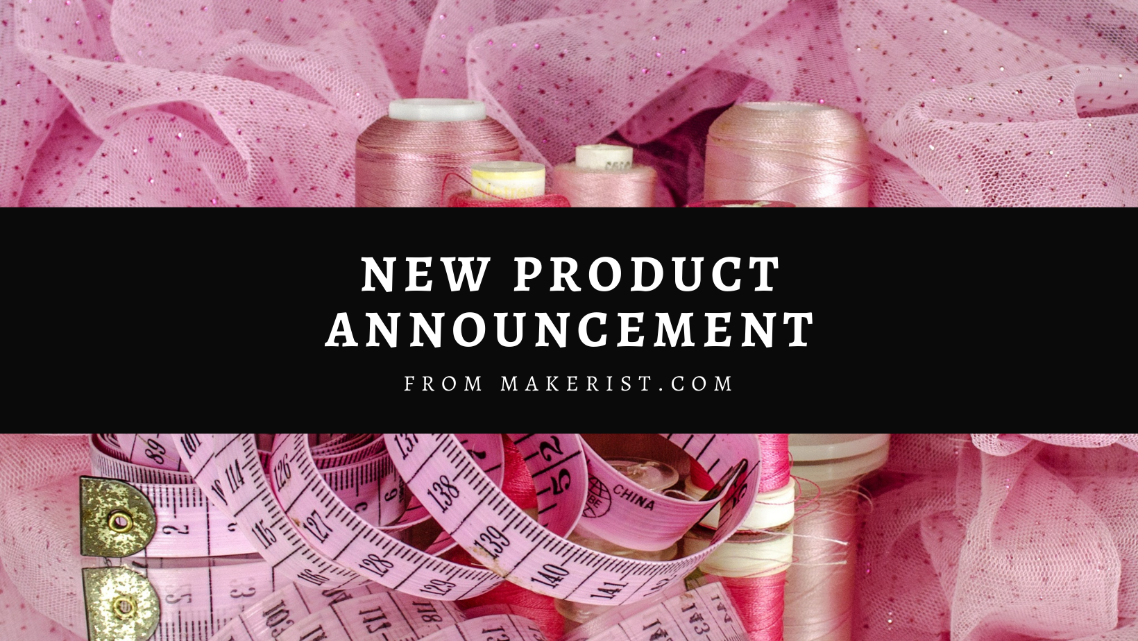 New Product Launch from Makerist.com