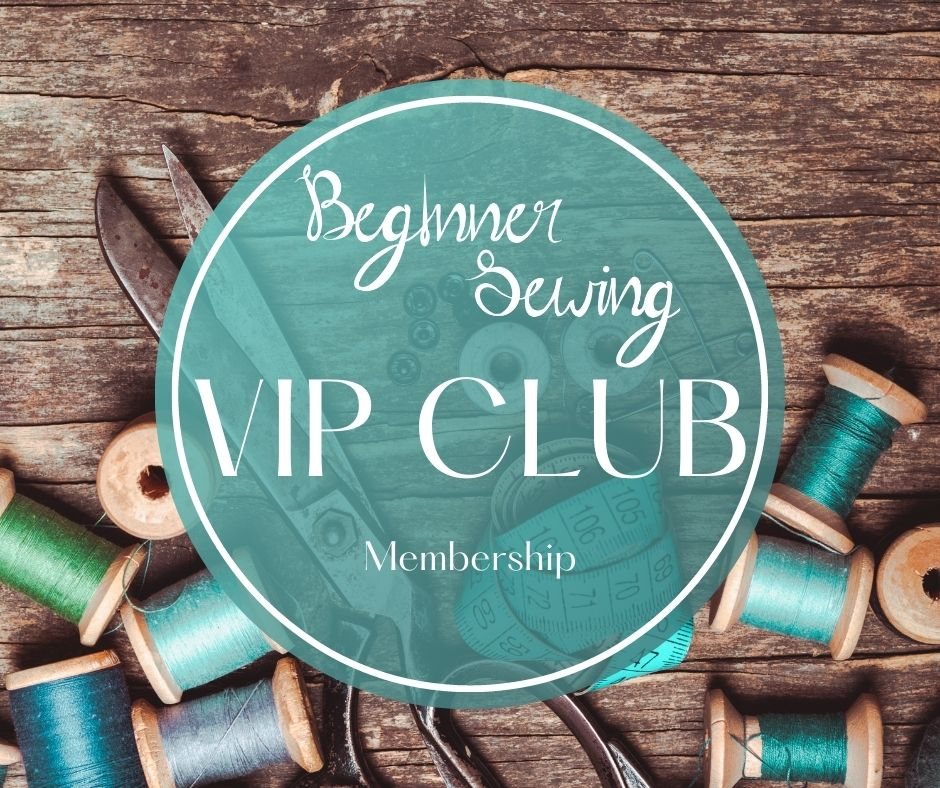 Announcing the Beginner Sewing VIP Club